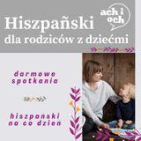 Zajęcia dla dzieci Hiszpański dla rodziców z dziećmi w Warszawie
