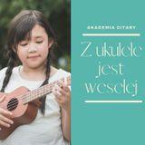 Zajęcia dla dzieci ONLINE warsztaty ukulele, dzieci 6-9 lat w Warszawie